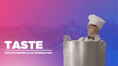 Five Senses of an Integration   Part 5: Taste