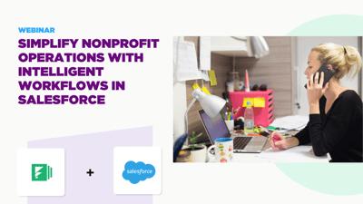 Webinar: Streamline Nonprofit Operations with Intelligent Workflows in Salesforce